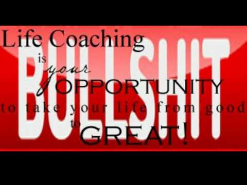 Life Coaching is a SCAM
