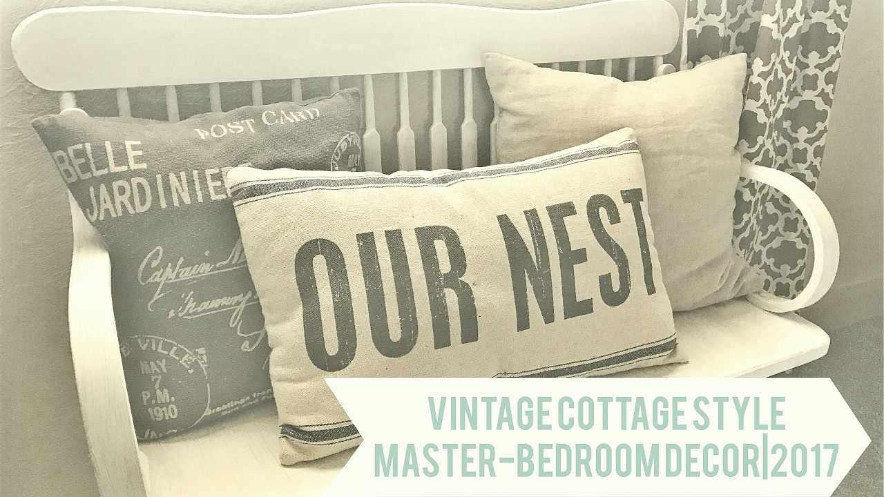 Vintage Cottage Style| Master Bedroom Decor| 2017   YouTube