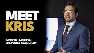 Meet Kris: Indexed Universal Life Case Study