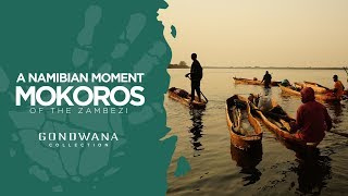 The Mokoros Of The Zambezi - A Namibian Moment