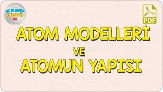 Atom Modelleri ve Atomun Yapısı   Kamp2020