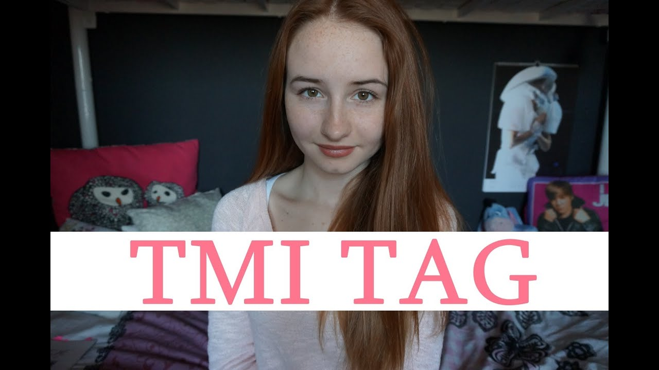 TMI TAG (too much information) ♥