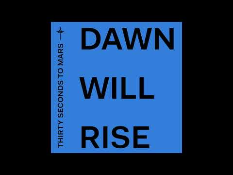 Thirty Seconds To Mars - Dawn Will Rise (Official Audio)