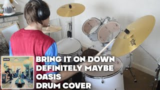 Oasis - Bring It On Down (Drum Cover)