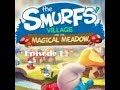 Smurfs Village 2 the Magical Meadow Episode 1: Entering the Meadow