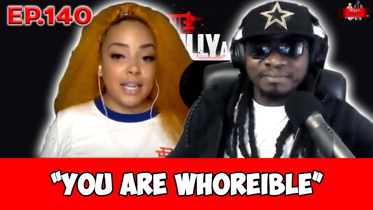 """The Bully and the Beast Podcast Ep.140 """"You Are Whoreible""""   Full Episode"""