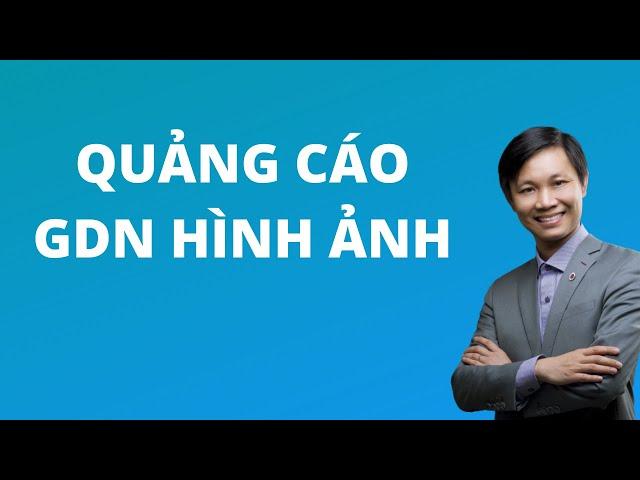 [Nguyễn Hữu Lam] Quảng cáo GDN – Google Display Network với hình ảnh chuẩn (2020)