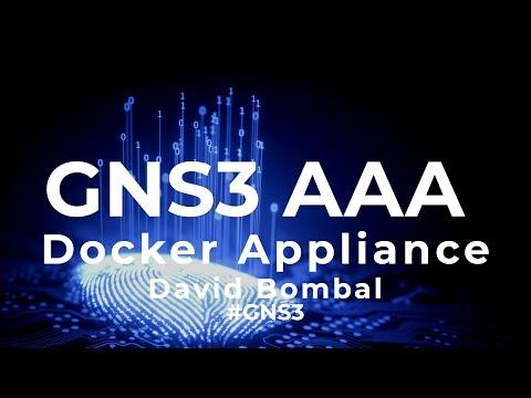 GNS3 Talks: AAA Docker Appliance: Easy TACACS & RADIUS GNS3 servers! Part 1