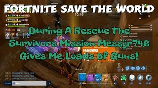 3) Fortnite Save The World During A Rescue The Survivors Mission Messijr746 Gives Me Loads Of Guns!