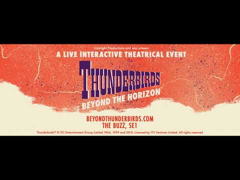 Exclusive: Thunderbirds Beyond the Horizon - a live interactive theatrical experience