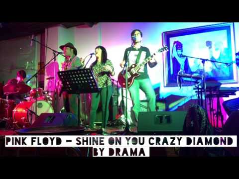 Pink Floyd - Shine On You Crazy Diamond By DRAMA Rock Cover Band
