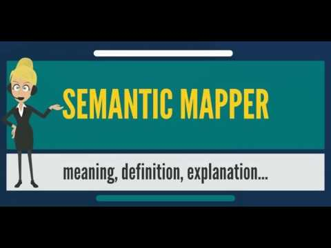 What is SEMANTIC MAPPER? What does SEMANTIC MAPPER mean? SEMANTIC MAPPER meaning