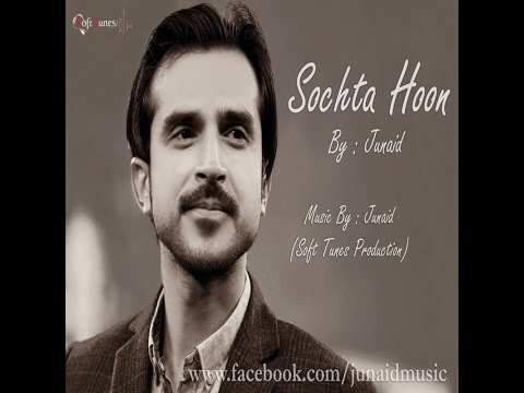 "'Sochta Hoon"" by Junaid Asghar new Remix song"