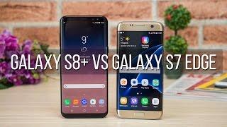 Samsung Galaxy S8+ vs Galaxy S7 Edge