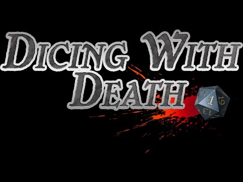 Dicing with Death: 060 Part 1