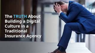 The Truth About Building a Digital Culture in a Traditional Insurance Agency
