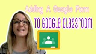 Adding a Google Form to Google Classroom