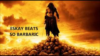 "EPIC BEAT ""SO BARBARIC"" (ESKAY BEATS / SKEEM PRODUCTIONS)"