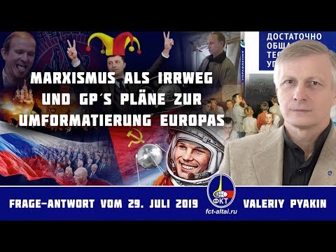 Marxismus – der Irrweg einer Gesellschaft (2019.07.29 Valeriy Pyakin)