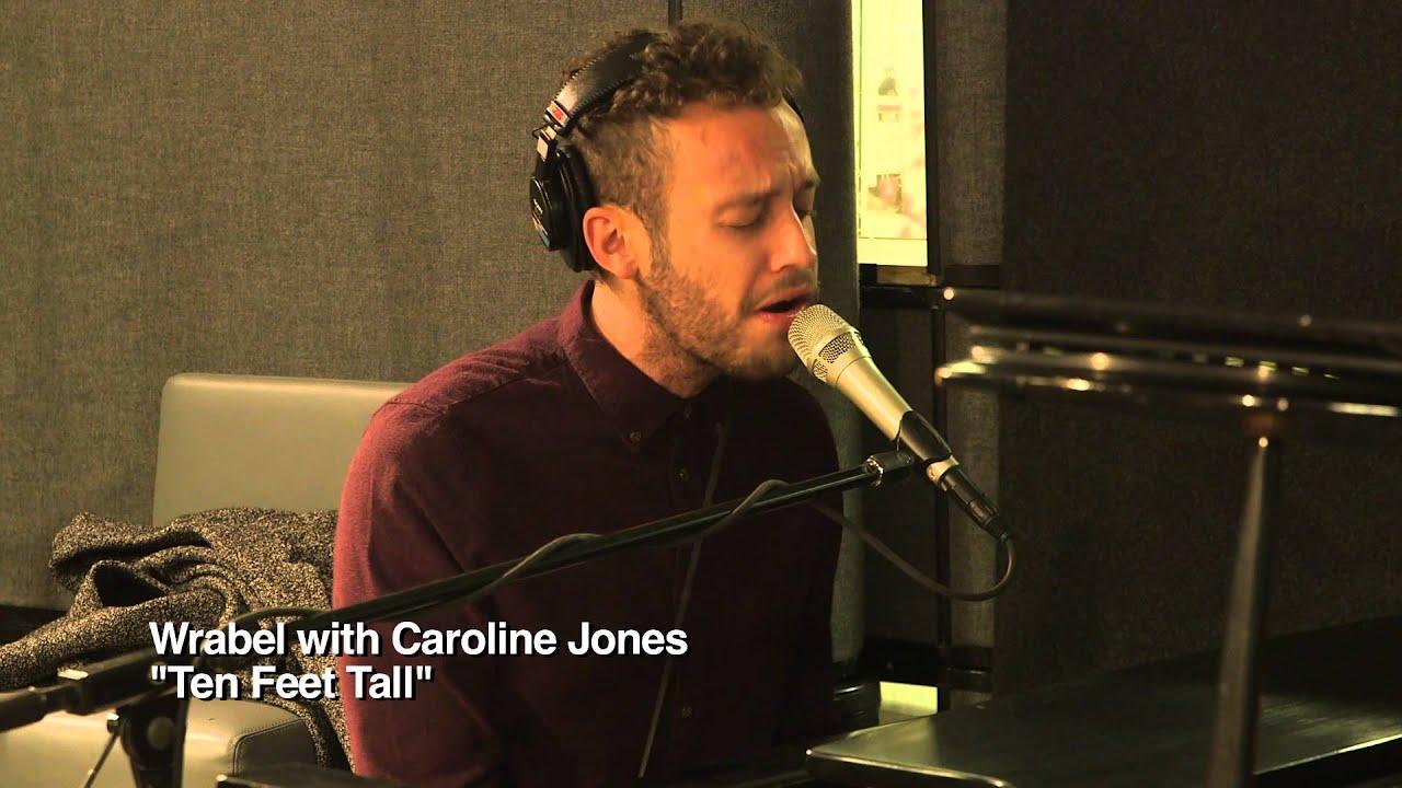 Ten Feet Tall Story Behind The Song Wrabel Feat Caroline Jones
