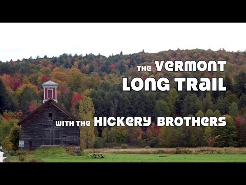 Vermont Long Trail with the Hickery Brothers...Part 1