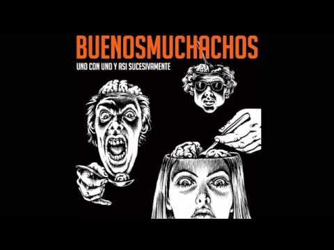 BUENOS MUCHACHOS-Uno con uno y asi sucesivamente [Full Album]