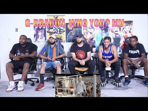 G-DRAGON - 니가 뭔데(WHO YOU?) M/V REACTION / REVIEW