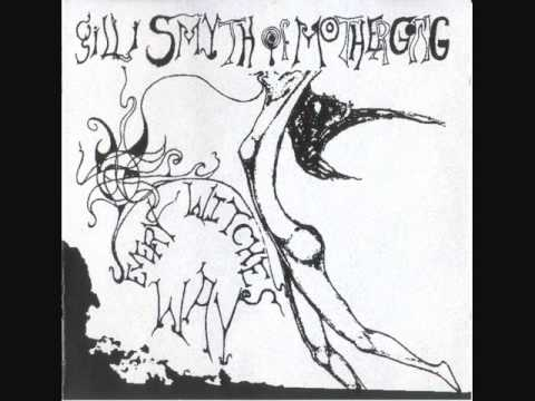 Every Witches Way - Gilli Smyth of Mother Gong (Full Album)
