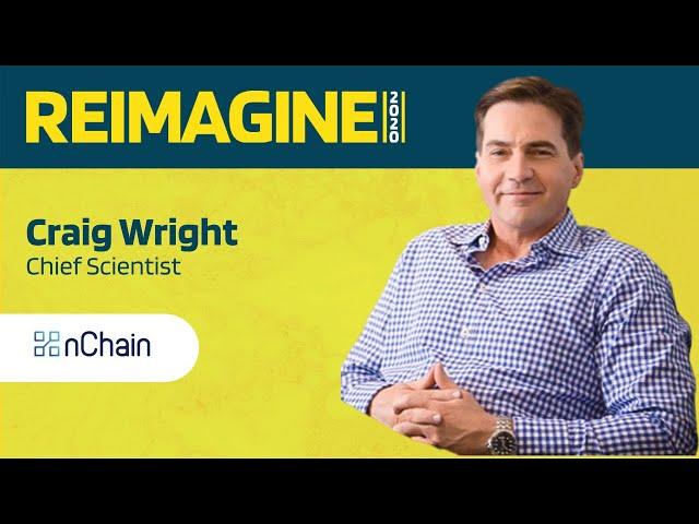 REIMAGINE 2020 v2.0 - Craig Wright - nChain