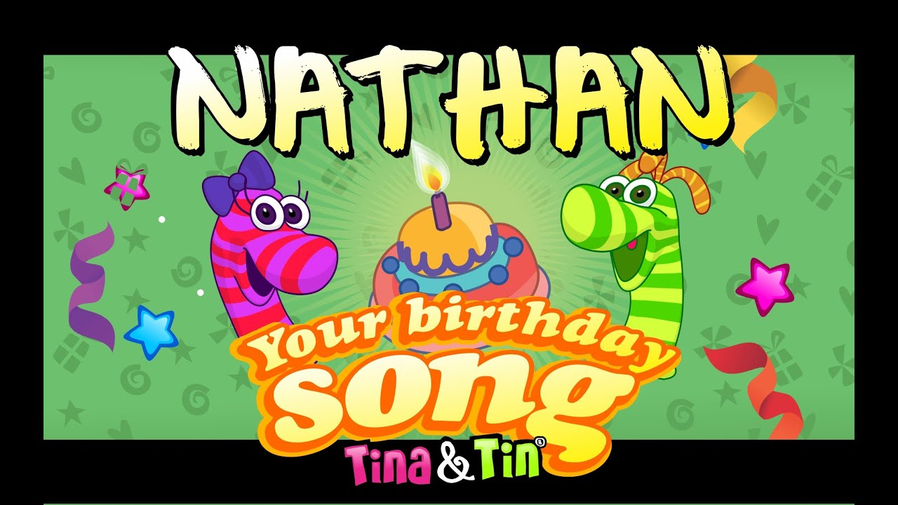 Tinatin Happy Birthday Nathan Personalized Songs For Kids