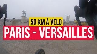 Promenade à vélo | Paris - Versailles - Paris (50 km)