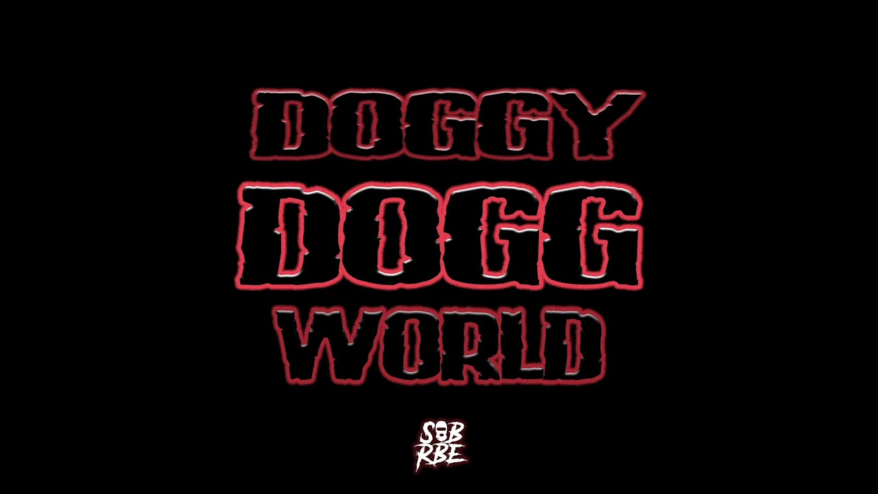 Image result for SOB X RBE – Doggy Dogg World
