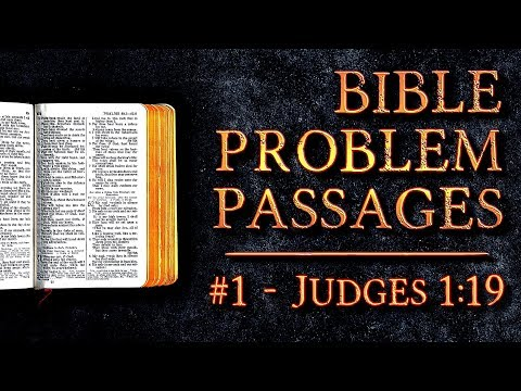 Bible Problem Passages | #1 - Judges 1:19