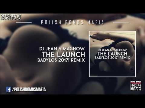 DJ Jean & Machow - The Launch (BadyLOS 2017! Remix)