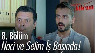 Naci ve Selim iş başında - Kocaman Ailem 8. Bölüm