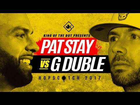 KOTD - Pat Stay vs G Duble   Hopscotch 2017