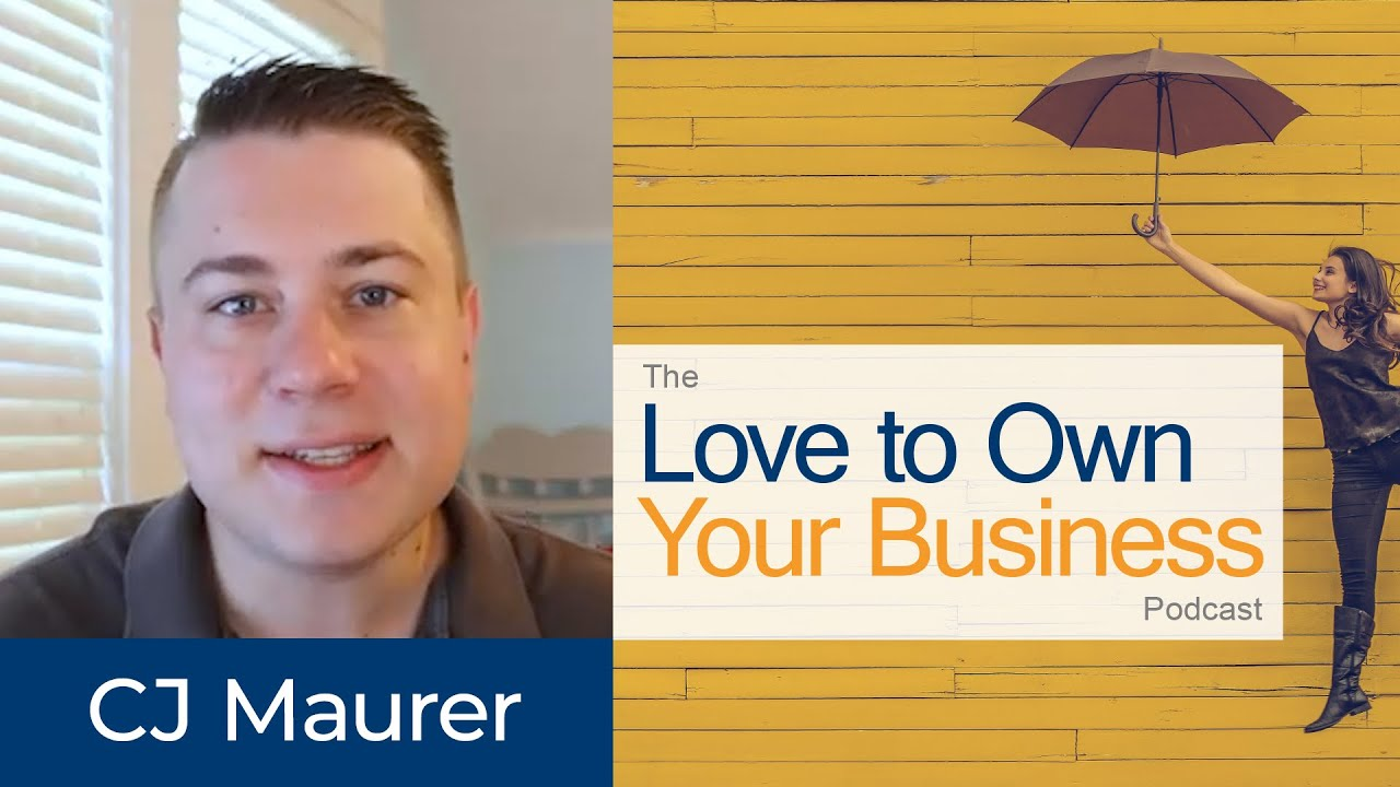 CJ Maurer - The Gist - Love to Own Your Business Podcast - Episode 01