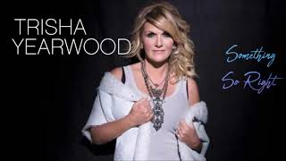 Trisha Yearwood - Something So Right