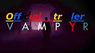 Vampyr 2018 official trailer