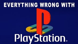 Everything Wrong With Playstation