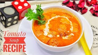 Tomato Soup Recipe // टमाटर सूप Hot And Tasty Soup // BY PREETI SEHDEV