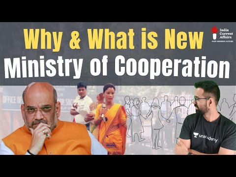 Why & What is New Ministry of Cooperation ??    Government Created a new Ministry of Cooperation