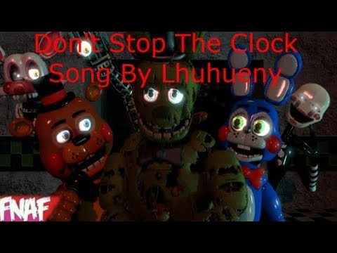 (Fnaf) (SFM) Don't Stop The Clock By Lhugeny Time To Survive