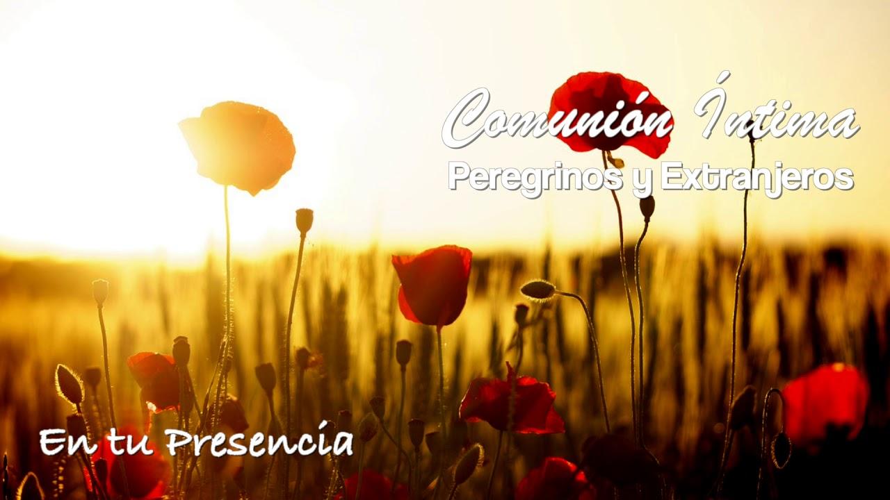 En tu Presencia | Peregrinos y Extranjeros