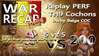 """[War Recap] #6 / GDC 5 vs 5 / Clans Belges, le """"Derby"""" / Stratégie GOHOG TH9 / CLASH OF CLANS"""