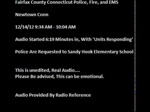 Fairfield County Connecticut Police 12/14/2012 936 AM - Dispatch To Sandy Hook Elementry School