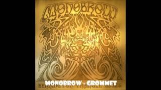 Monobrow - Grommet