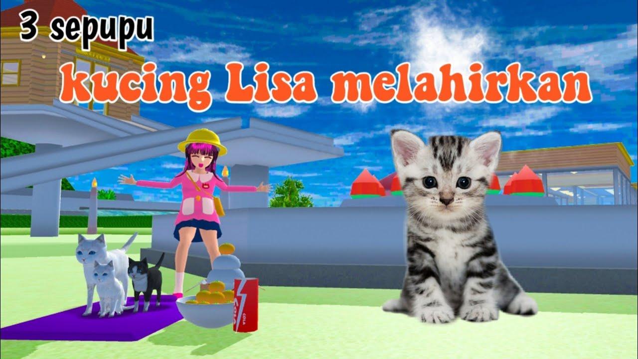 kucing Lisa melahirkan||3 sepupu||drama sakura school simulator