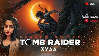 Lets play SOTTR! ❤️ | Shadow of the Tomb Raider Live Stream | Xyaa