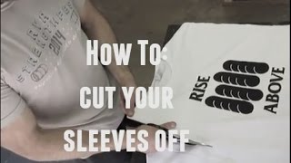 Cut Your Sleeves Off